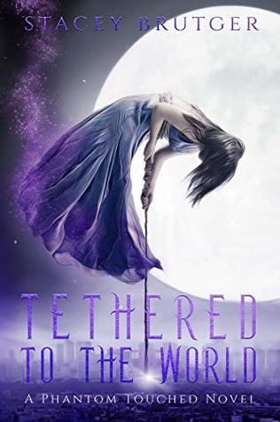 Book Review: Tethered to the World, Phantom Touched – Book1