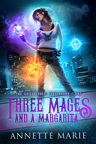 Book Review: Three Mages and A Margarita, The Guild Codex: Spellbound – Book 1