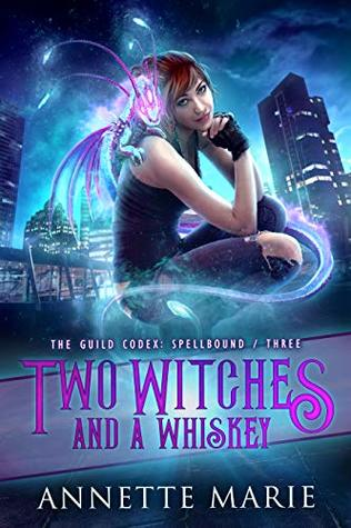 Book Review: Two Witches and A Whiskey, The Guild Codex: Spellbound – Book #3
