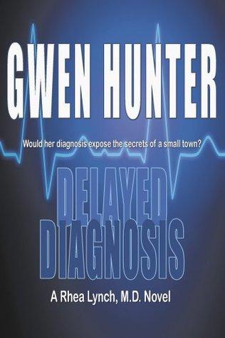 Book Review: Delayed Diagnosis, Rhea Lynch, M.D. – Book#1