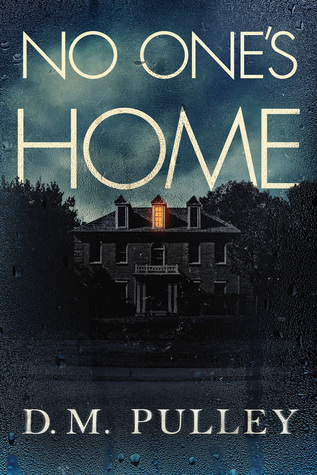Book Review: No One's Home – D.M. Pulley