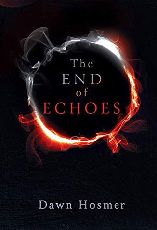 Book Review: The End of Echoes, Dawn Hosmer