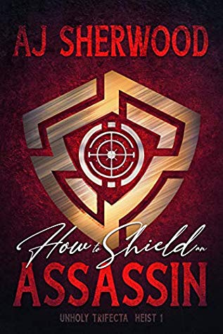 Book Review: How To Shield An Assassin, Unholy Trifecta- Book #1