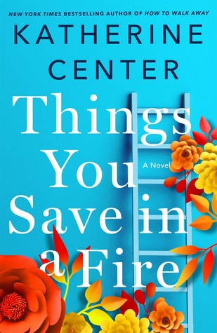 Book Review: Things You Save In A Fire – Katherine Center