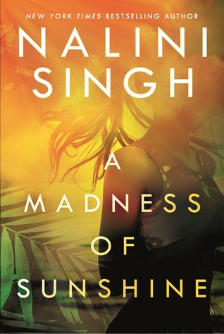 Book Review: A Madness of Sunshine – Nalini Singh