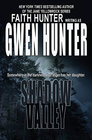 Book Review: Shadow Valley – Gwen Hunter